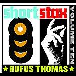 Rufus Thomas Short Stax, Vol. 10
