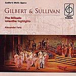 Alexander Faris Gilbert & Sullivan: The Mikado/Iolanthe (Highlights)