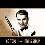 Artie Shaw 10 Tops: Artie Shaw