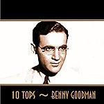 Benny Goodman 10 Tops: Benny Goodman