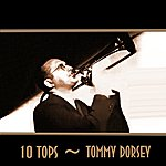 Tommy Dorsey 10 Tops: Tommy Dorsey