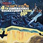 Gift Of Gab 4th Dimension Rocketships Going Up (Bonus Track)