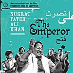 Nusrat Fateh Ali Khan The Emperor: An Introduction