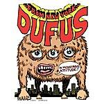 Dufus In Monstrous Attitude