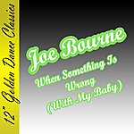 Joe Bourne When Something Is Wrong (With My Baby)/I'm Lifting You