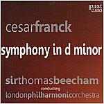 Sir Thomas Beecham Franck: Symphony In D Minor