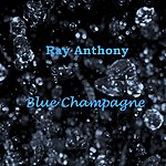 Ray Anthony Blue Champagne
