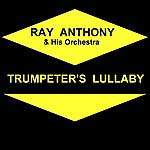 Ray Anthony Trumpeter's Lullaby
