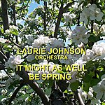 Laurie Johnson It Might As Well Be Spring