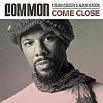 Common Come Close (Closer Remix)