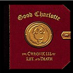 """Good Charlotte The Chronicles Of Life And Death (Target/""""LIFE"""" Art Version)"""
