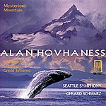 """Seattle Symphony Hhovhaness, A.: Symphony No. 2 ,""""Mysterious Mountain"""" / Prayer of St. Gregory / And God Created Great Whales"""