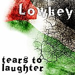 Low Key Tears To Laughter (Single)