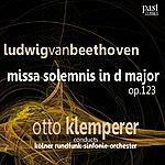 Otto Klemperer Beethoven: Missa Solemnis In D Major