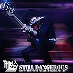 Thin Lizzy Still Dangerous: Live At The Tower Theatre Philadelphia, 1977 (Bonus Tracks)