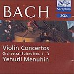 Yehudi Menuhin Bach: Violin Concertos/Orchestral Suites Nos.1-3