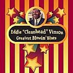 Eddie 'Cleanhead' Vinson Greatest Blowin' Blues