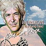 Ian McLagan & The Bump Band Never Say Never