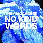 The Maccabees No Kind Words (Single Version)