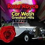 Rose Royce Car Wash - Greatest Hits (Re-Recorded / Remastered Versions)