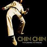 Chin Chin The Flashing, The Fancing