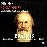 Eugene Ormandy Brahms: Double Concerto For Violin And Cello