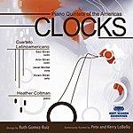 Cuarteto Latinoamericano Clocks - Piano Quintets of the Americas