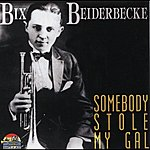 Bix Beiderbecke Somebody Stole My Gal