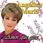 Angelica Maria Amor Que Gira