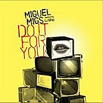 Miguel Migs Do it For You (4-Track Maxi-Single)(Feat. Li'Shaw)
