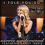 Carrie Underwood I Told You So (Feat. Randy Travis)