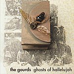 The Gourds Ghosts Of Hallelujah