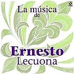 Ernesto Lecuona La Musica De Ernesto Lecuona