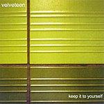 Velveteen Keep It To Yourself