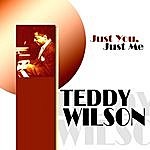 Teddy Wilson Just You, Just Me