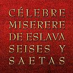 Varios Eslava: Miserere/Seises - Saetas