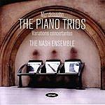 The Nash Ensemble Mendelssohn: The Piano Trios/Variations Concertantes