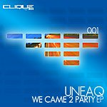 Uneaq We Came 2 Party EP