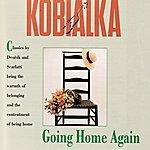 Daniel Kobialka Going Home Again