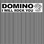 Domino I Will Rock You
