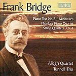 Allegri Quartet Frank Bridge: String Quartets No. 3 & 4, Piano Trio No. 2 etc
