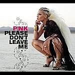Pink Please Don't Leave Me (Single)
