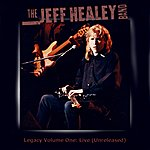 The Jeff Healey Band Legacy: Volume One - Live (Unreleased)
