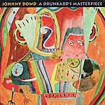 Johnny Dowd A Drunkard's Masterpiece