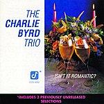 The Charlie Byrd Trio Isn't It Romantic? (Bonus Tracks)