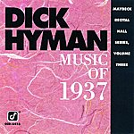 Dick Hyman Music Of 1937: Maybeck Recital Hall Series, Vol.3 (Live)