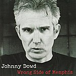 Johnny Dowd Wrong Side Of Memphis