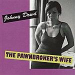 Johnny Dowd The Pawnbroker's Wife