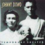 Johnny Dowd Temporary Shelter