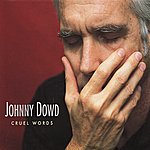 Johnny Dowd Cruel Words